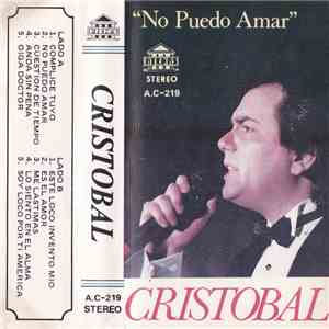 Cristobal  - No Puedo Amar mp3 album